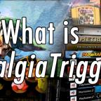 "What is ""NostalgiaTrigger""?"